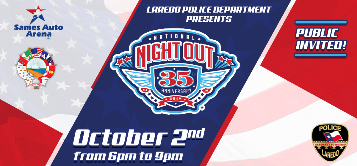 Tuesday, October 2, 2018 06:00 PM. Laredo Police Department